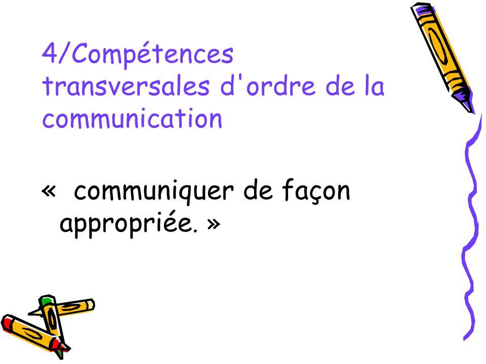 4/Compétences transversales d'ordre de la communication « communiquer de façon appropriée. »