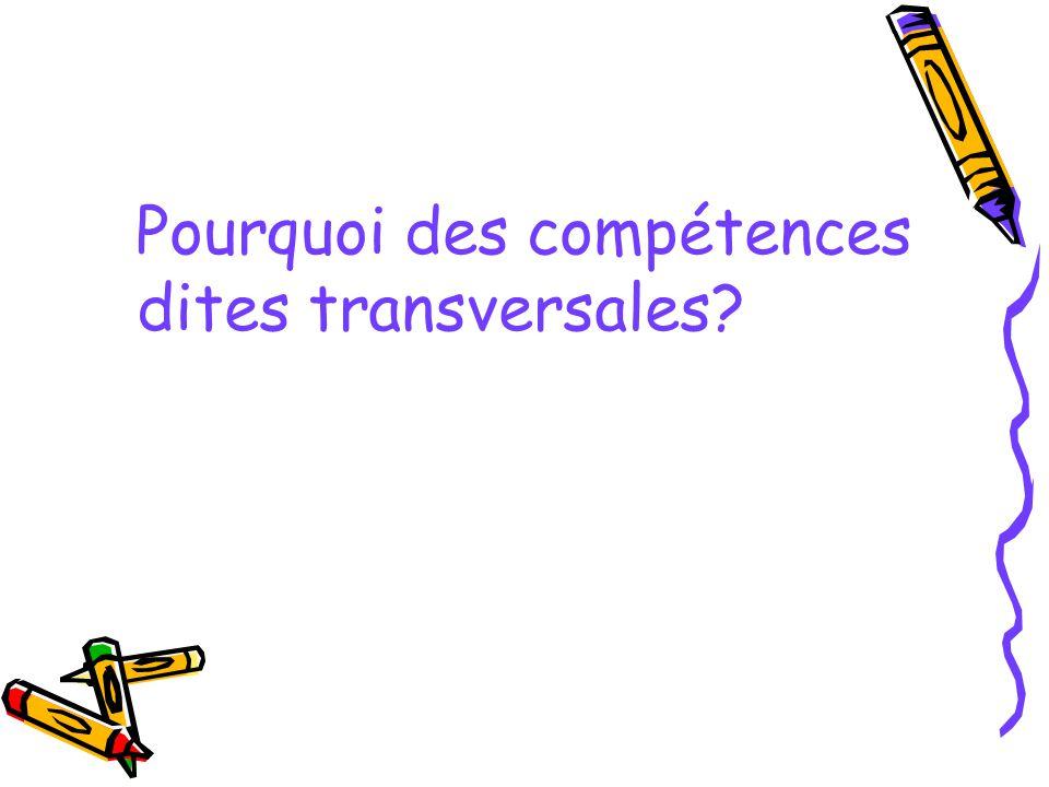 Pourquoi des compétences dites transversales?