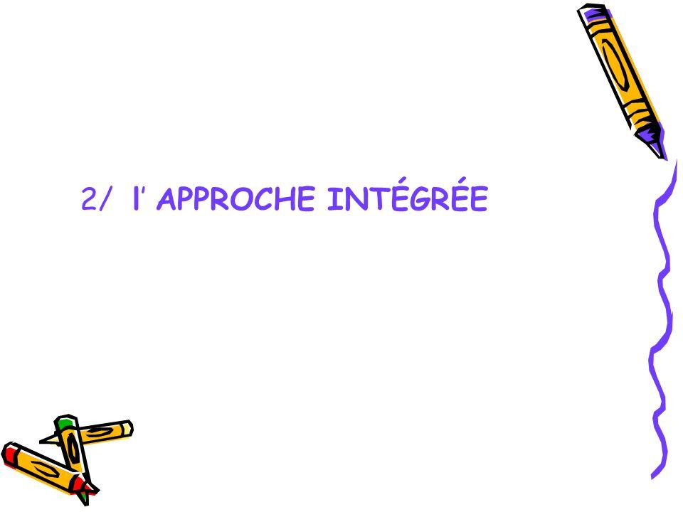2/ l APPROCHE INTÉGRÉE