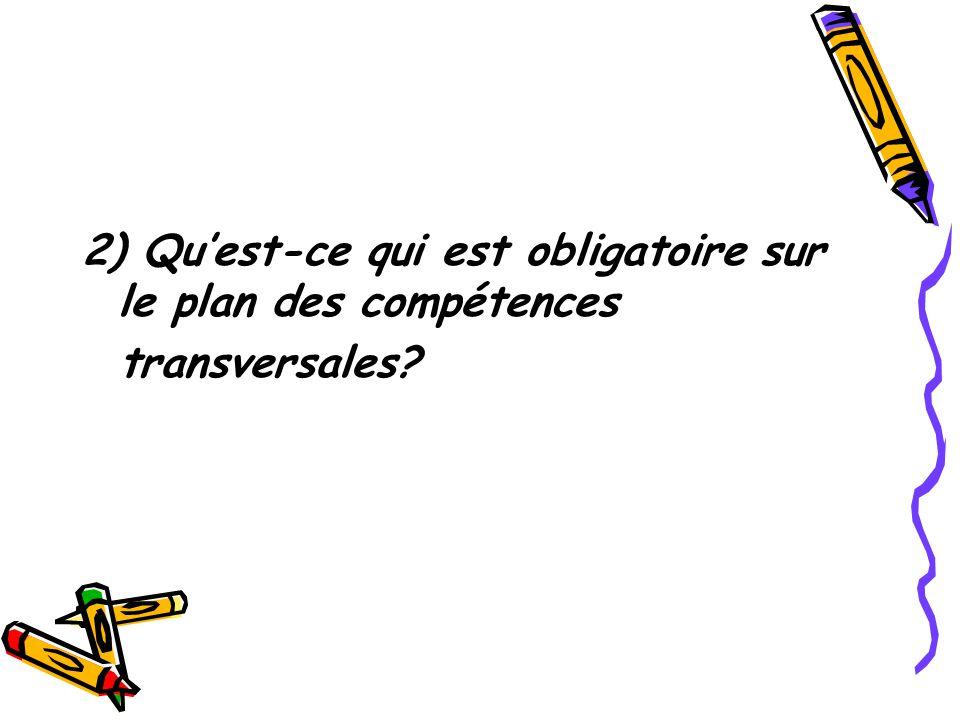 2) Quest-ce qui est obligatoire sur le plan des compétences transversales?