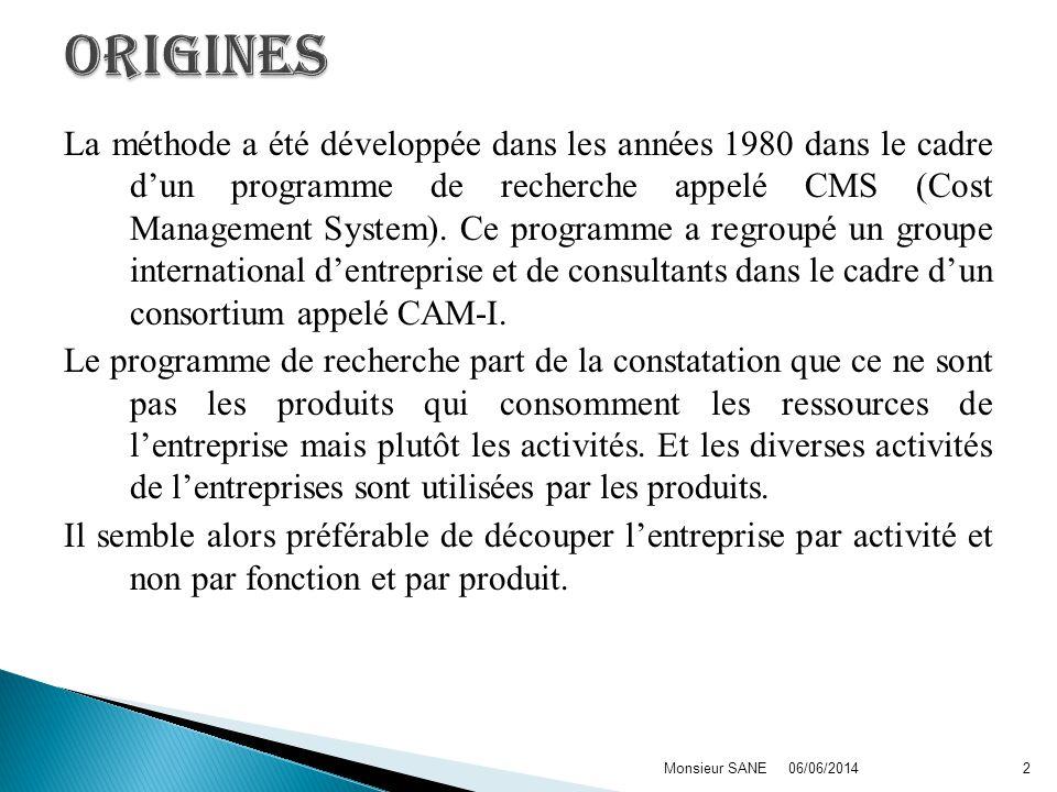 La méthode a été développée dans les années 1980 dans le cadre dun programme de recherche appelé CMS (Cost Management System). Ce programme a regroupé