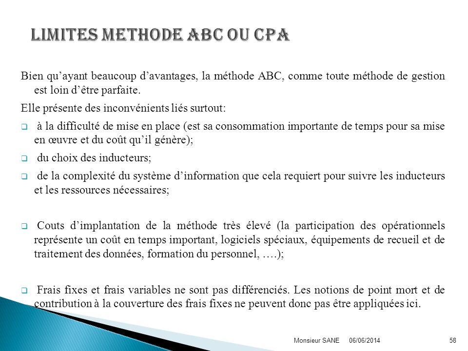 Bien quayant beaucoup davantages, la méthode ABC, comme toute méthode de gestion est loin dêtre parfaite. Elle présente des inconvénients liés surtout
