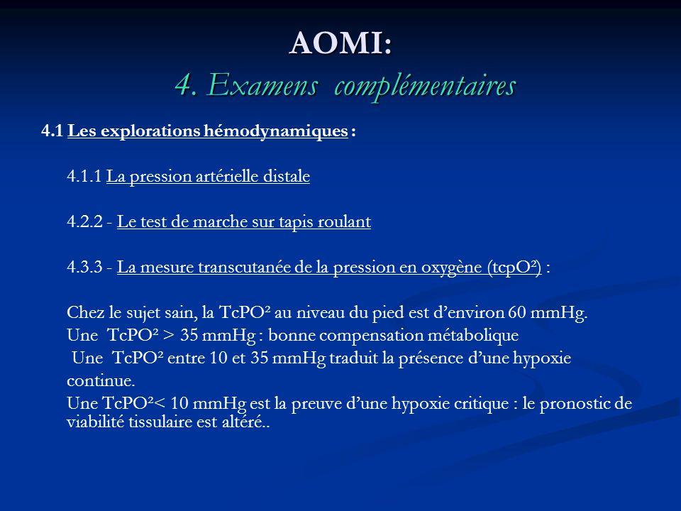 AOMI: 4. Examens complémentaires 4.1 Les explorations hémodynamiques : 4.1.1 La pression artérielle distale 4.2.2 - Le test de marche sur tapis roulan