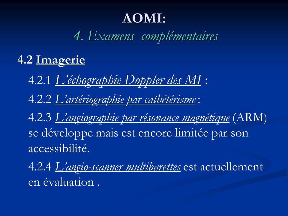 AOMI: 4. Examens complémentaires 4.2 Imagerie 4.2.1 Léchographie Doppler des MI : 4.2.2 Lartériographie par cathétérisme : 4.2.3 Langiographie par rés