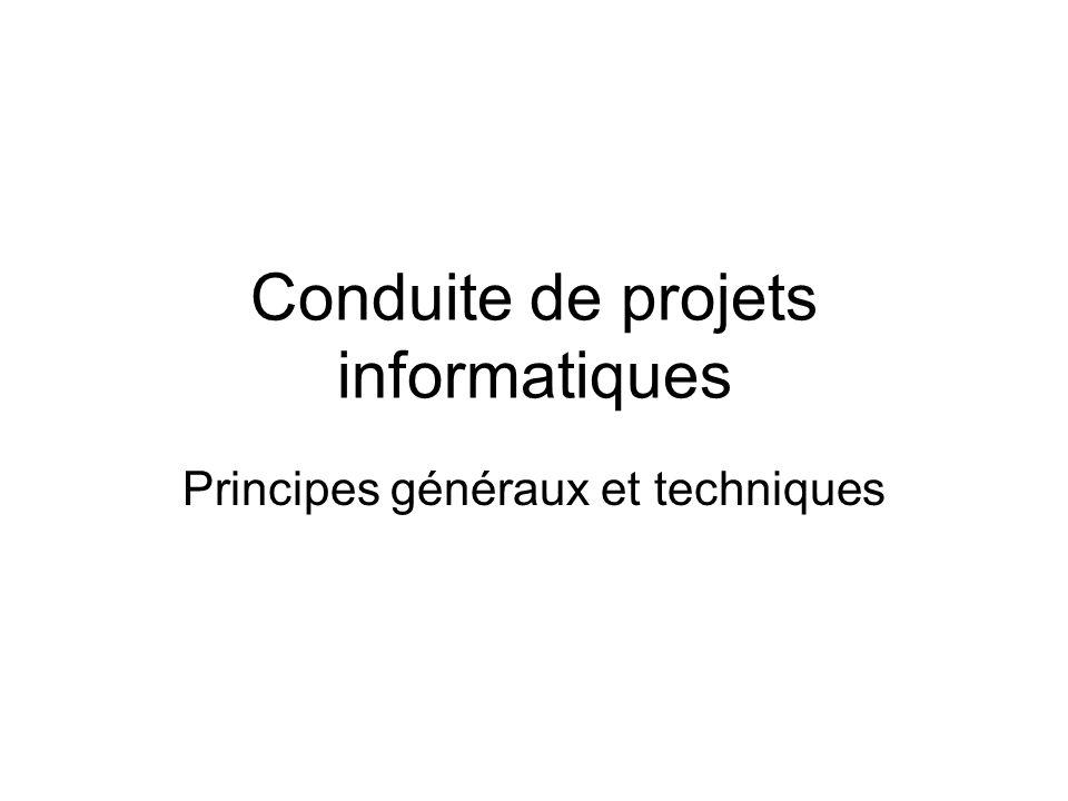 Conduite de projets informatiques Principes généraux et techniques