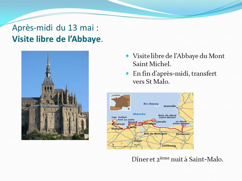 Après-midi du 13 mai : Visite libre de lAbbaye. Visite libre de lAbbaye du Mont Saint Michel.