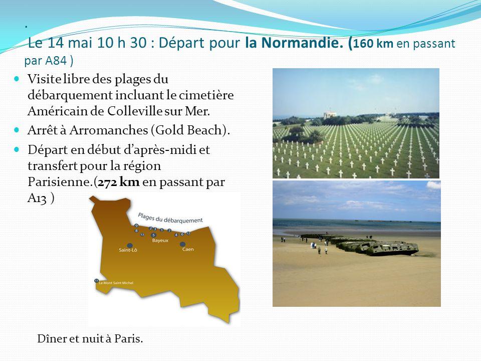 Le 14 mai 10 h 30 : Départ pour la Normandie.