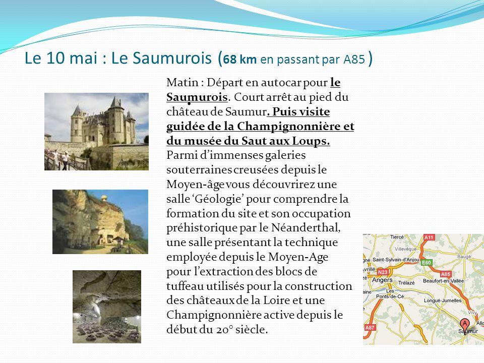 Le 10 mai : Le Saumurois ( 68 km en passant par A85 ).