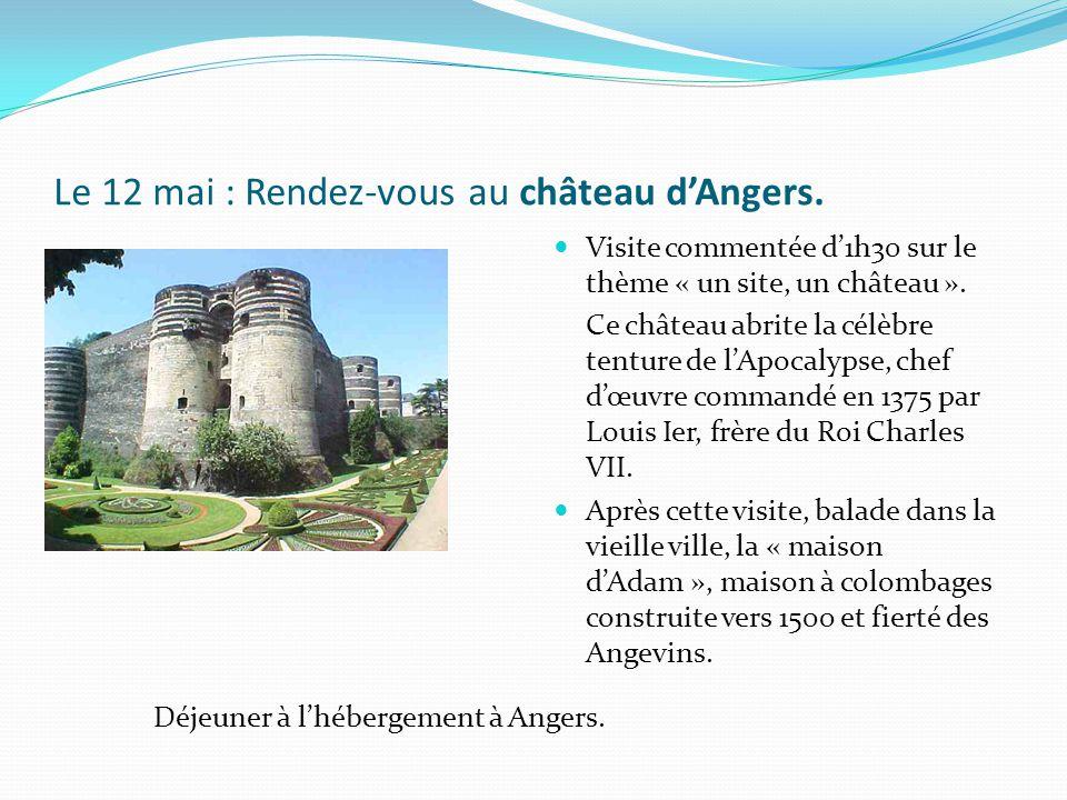 Le 12 mai : Rendez-vous au château dAngers.