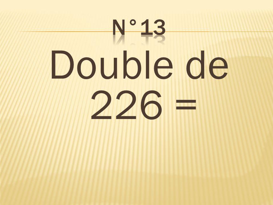 Double de 226 = 452