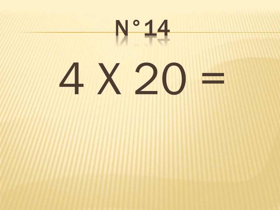 4 X 20 = 80