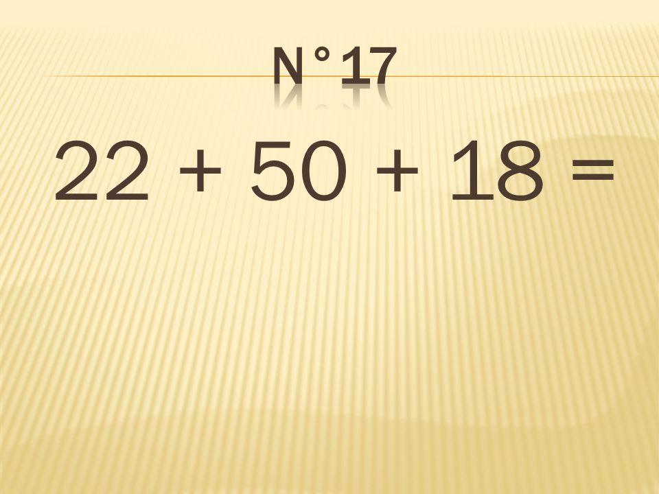 22 + 50 + 18 = 90