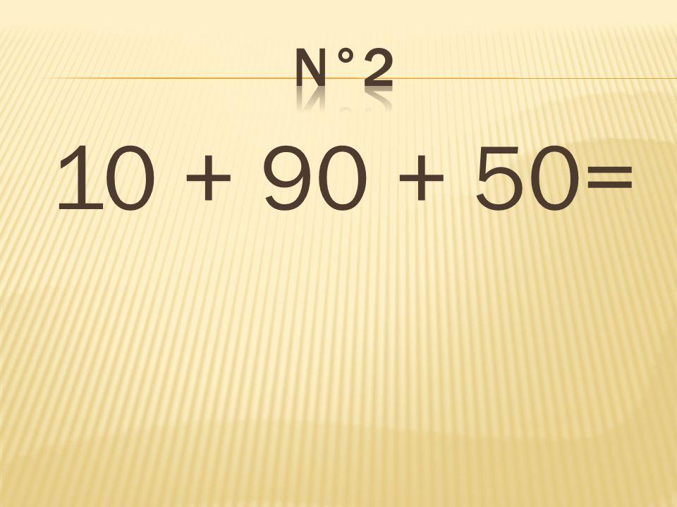10 + 90 + 50= 150