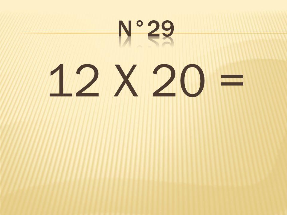 12 X 20 = 240