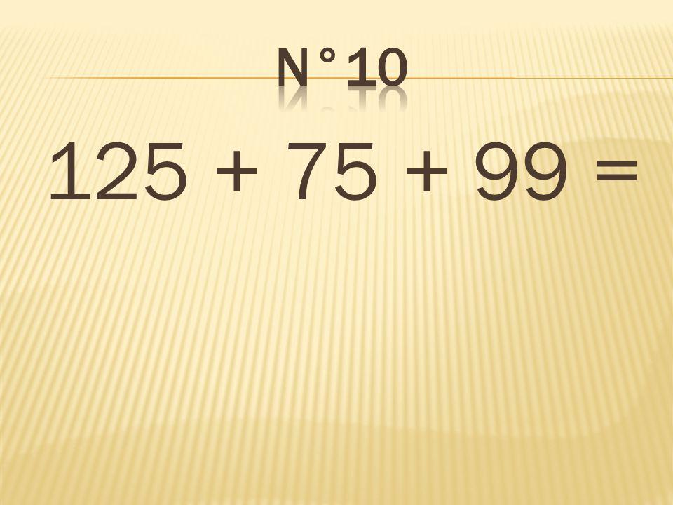 125 + 75 + 99 = 299