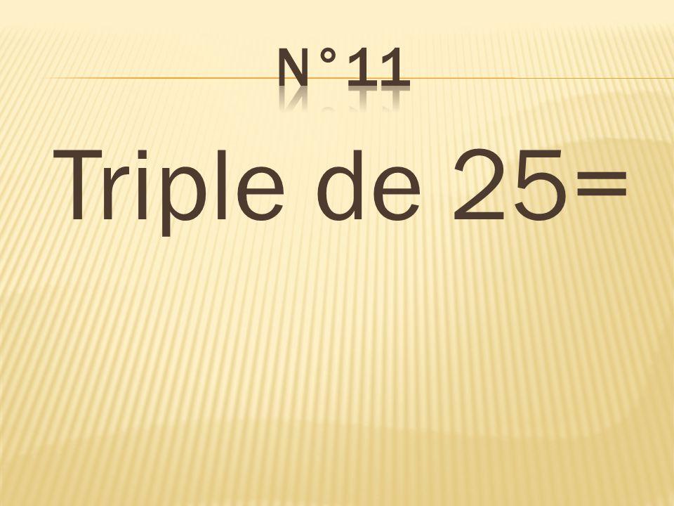Triple de 25= 75