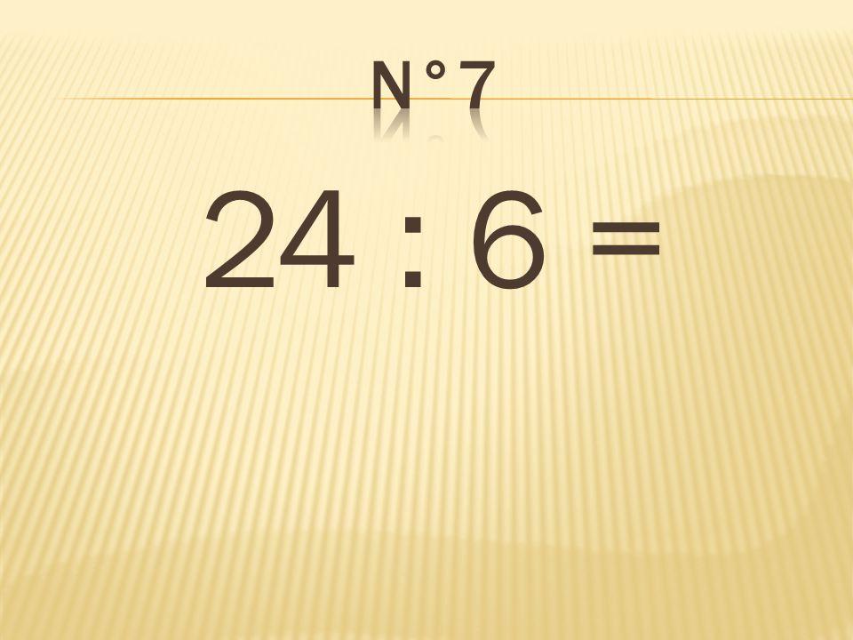 24 : 6 = 4