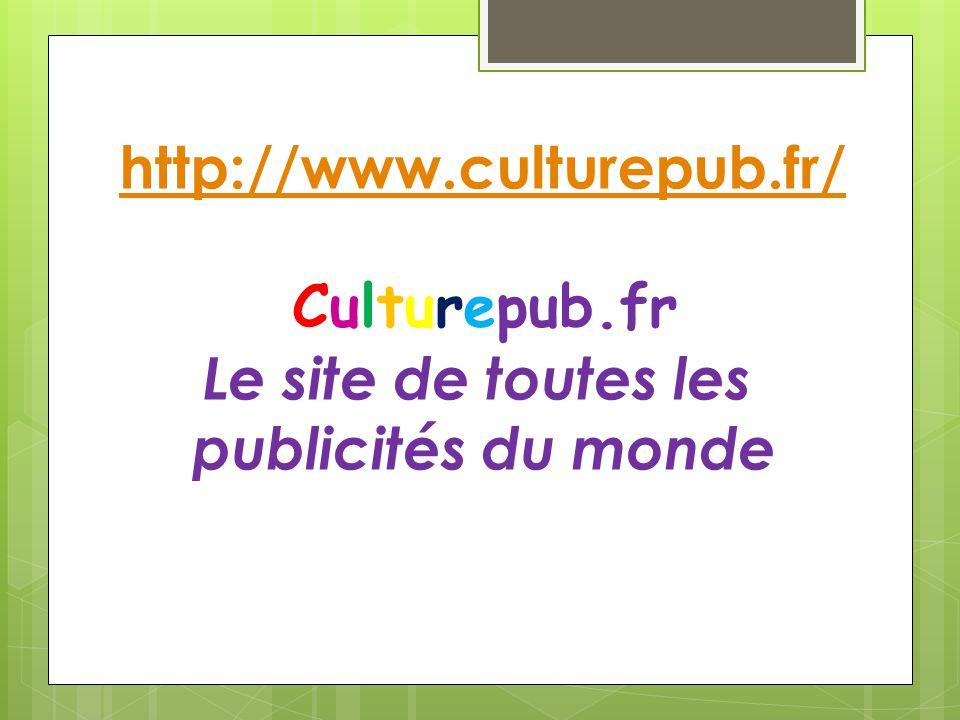 http://www.culturepub.fr/ Culturepub.fr Le site de toutes les publicités du monde