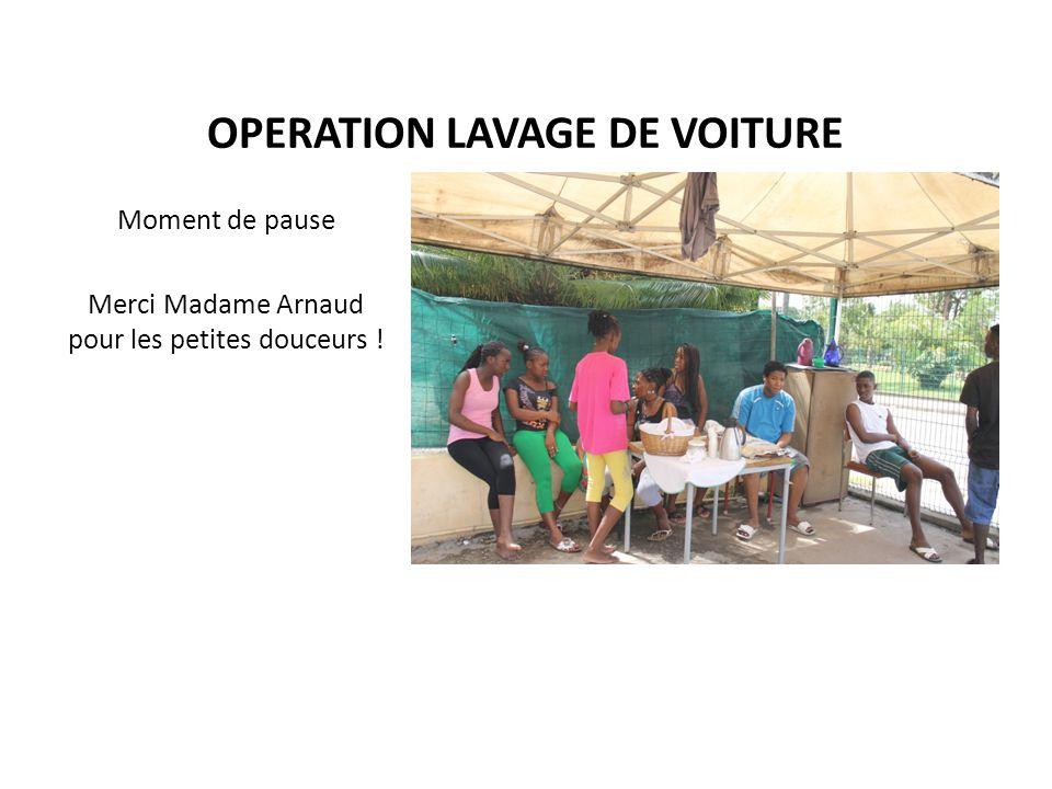 OPERATION LAVAGE DE VOITURE Moment de pause Merci Madame Arnaud pour les petites douceurs !