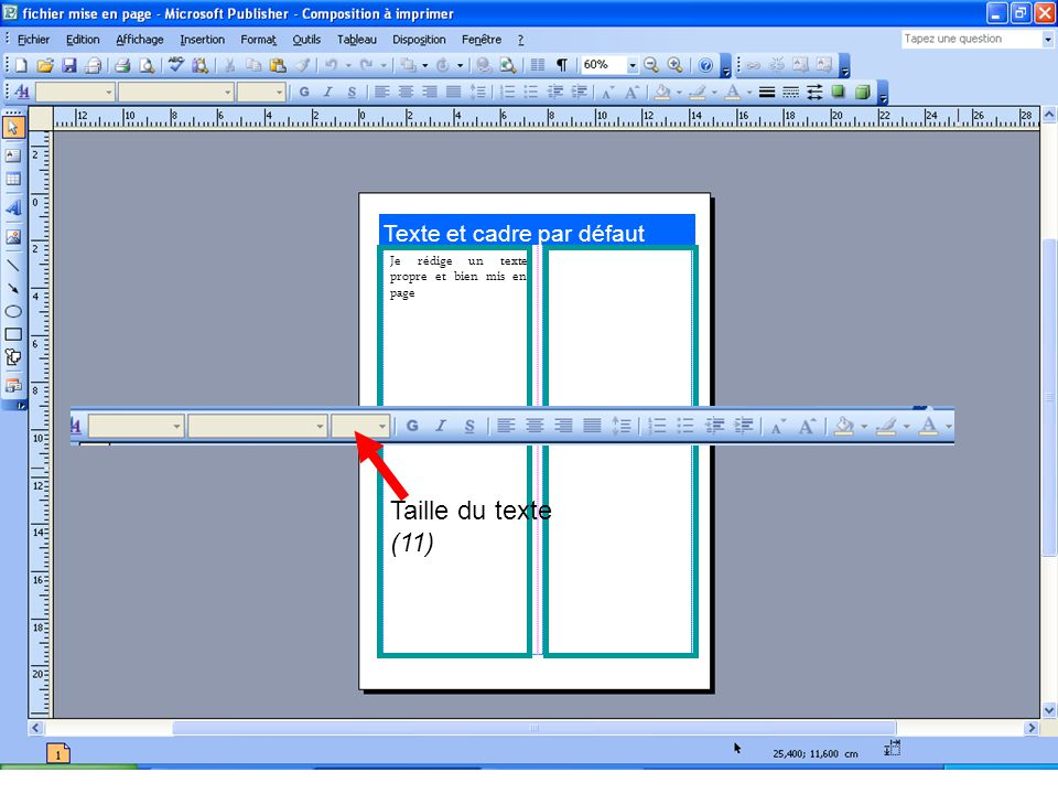 Texte et cadre par défaut Je rédige un texte propre et bien mis en page Taille du texte (11)