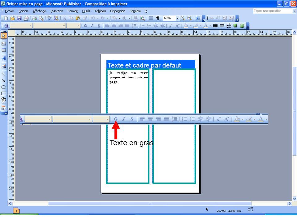 Texte et cadre par défaut Je rédige un texte propre et bien mis en page Texte en gras