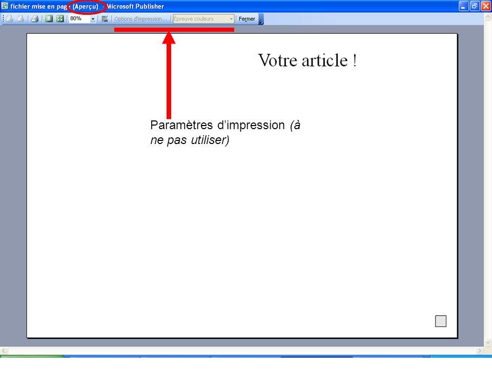 Paramètres dimpression (à ne pas utiliser)
