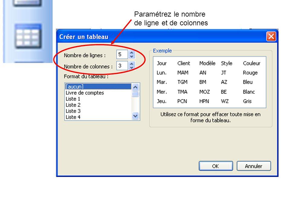 Paramétrez le nombre de ligne et de colonnes