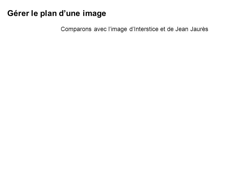 Comparons avec limage dInterstice et de Jean Jaurès