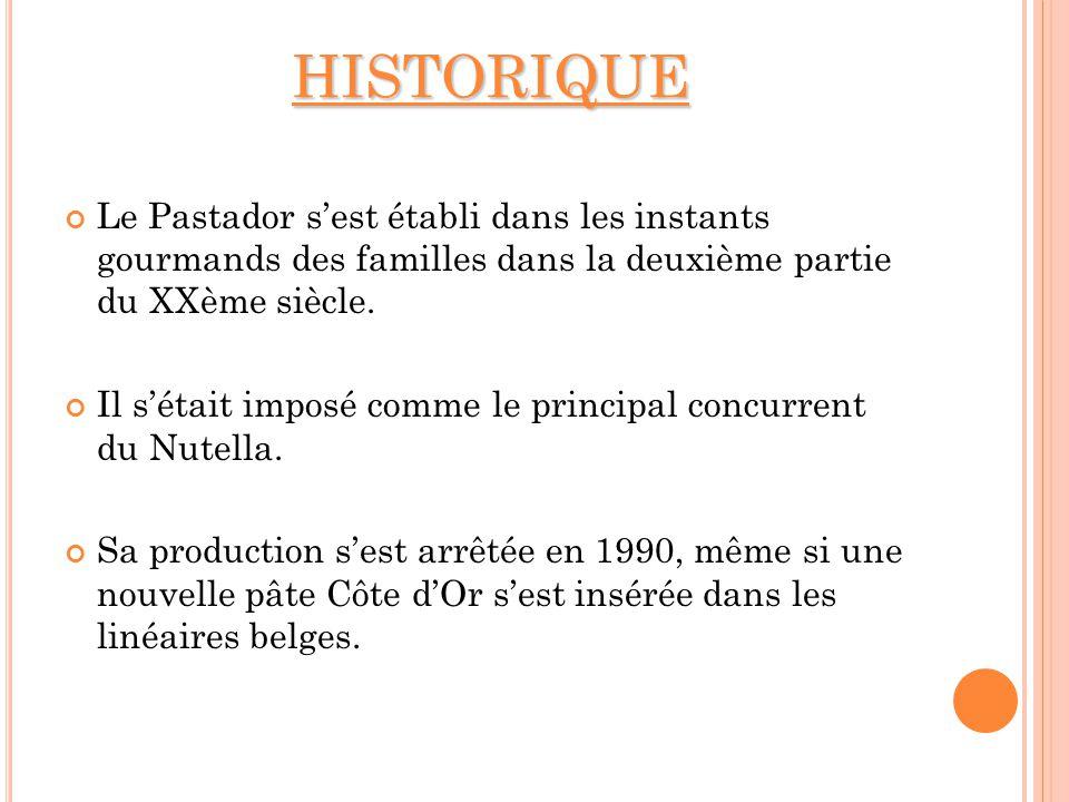 HISTORIQUE Le Pastador sest établi dans les instants gourmands des familles dans la deuxième partie du XXème siècle. Il sétait imposé comme le princip