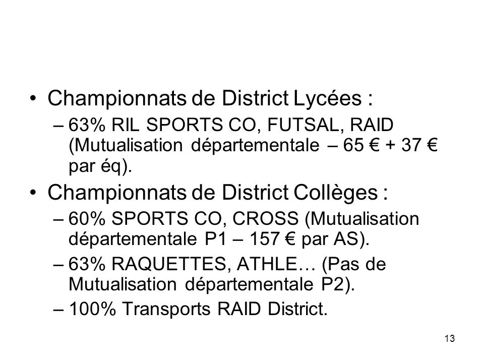 13 Championnats de District Lycées : –63% RIL SPORTS CO, FUTSAL, RAID (Mutualisation départementale – 65 + 37 par éq).