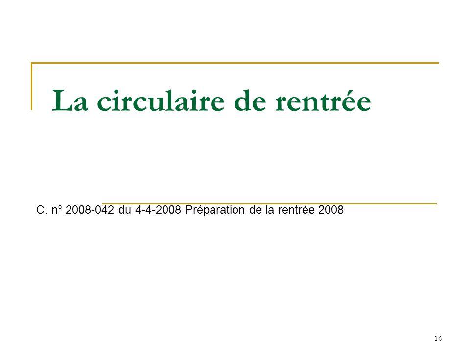 16 La circulaire de rentrée C. n° 2008-042 du 4-4-2008 Préparation de la rentrée 2008