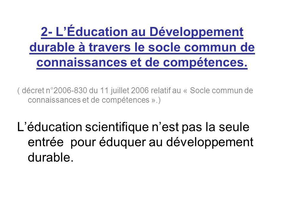 2- LÉducation au Développement durable à travers le socle commun de connaissances et de compétences.