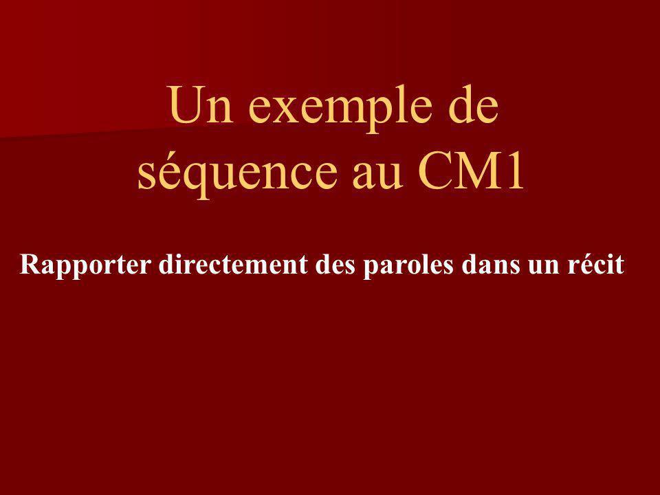 Un exemple de séquence au CM1 Rapporter directement des paroles dans un récit