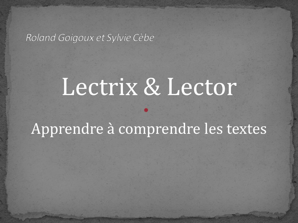 Lectrix & Lector Apprendre à comprendre les textes