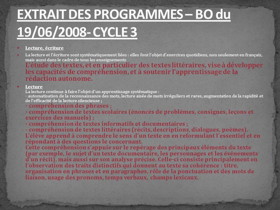 Lecture, écriture La lecture et lécriture sont systématiquement liées : elles font lobjet dexercices quotidiens, non seulement en français, mais aussi