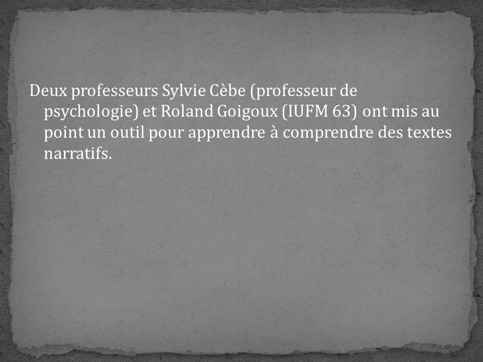 Deux professeurs Sylvie Cèbe (professeur de psychologie) et Roland Goigoux (IUFM 63) ont mis au point un outil pour apprendre à comprendre des textes