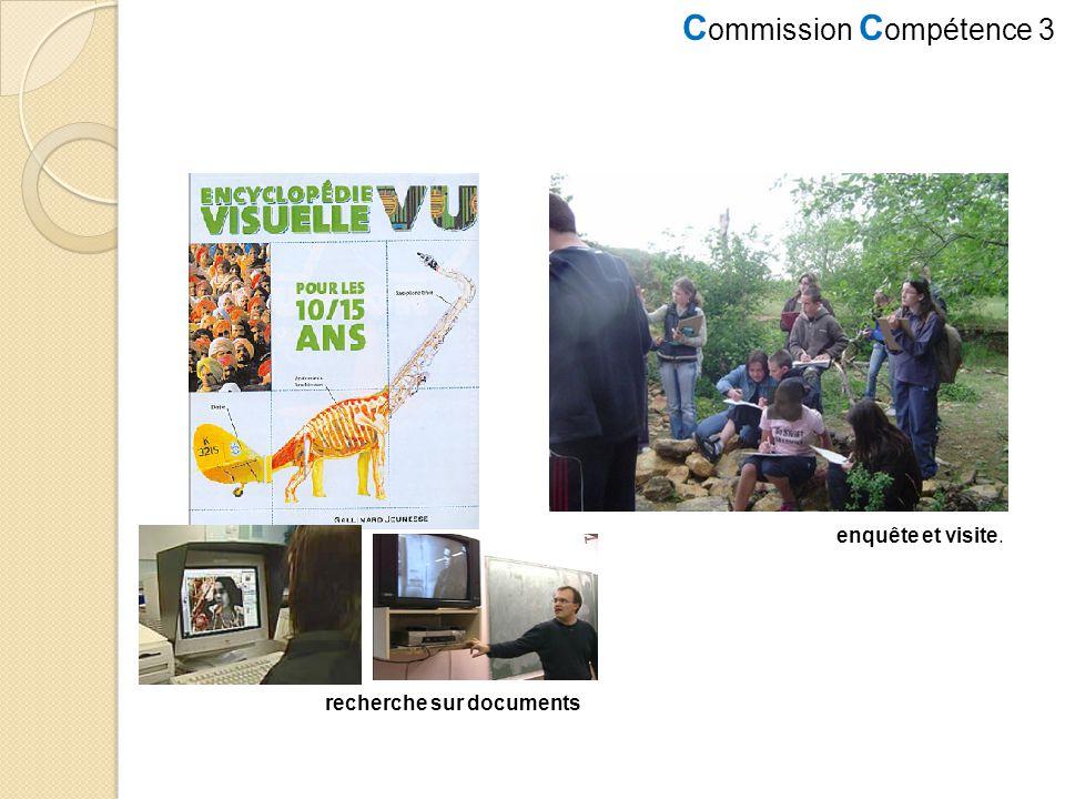 C ommission C ompétence 3 recherche sur documents enquête et visite.