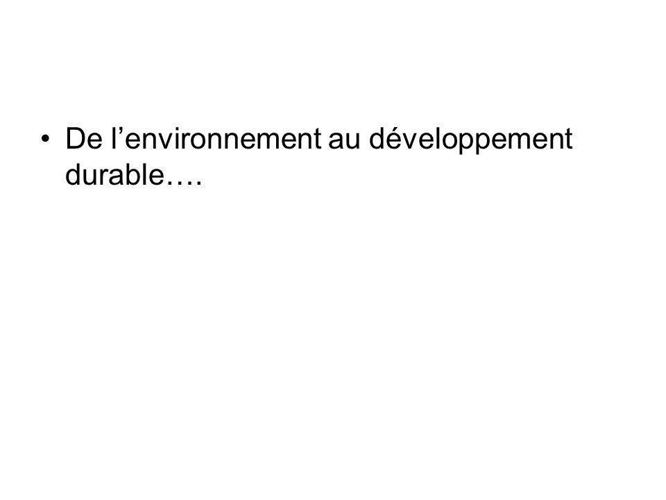 De lenvironnement au développement durable….
