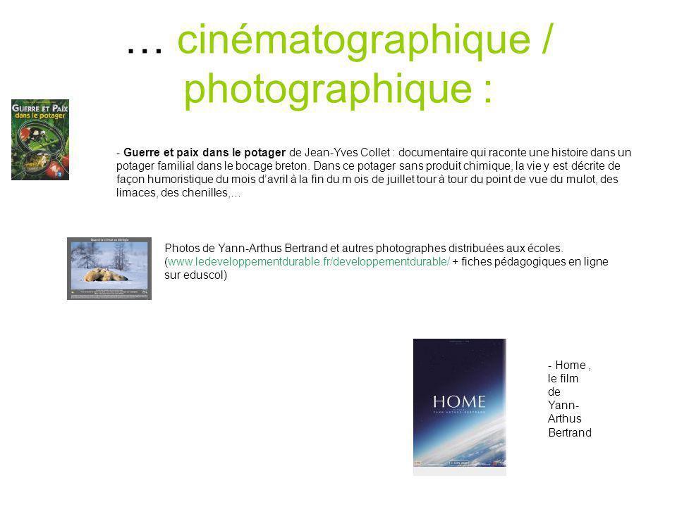 … cinématographique / photographique : - Guerre et paix dans le potager de Jean-Yves Collet : documentaire qui raconte une histoire dans un potager familial dans le bocage breton.