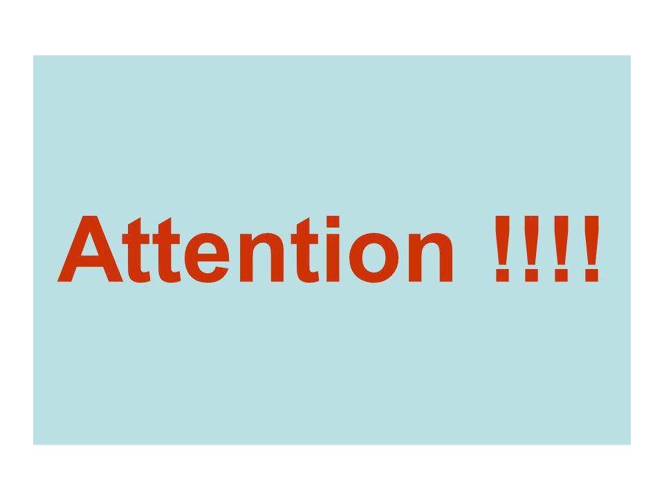 Attention !!!!