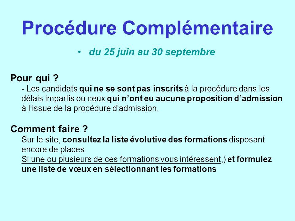 Procédure Complémentaire du 25 juin au 30 septembre Pour qui .