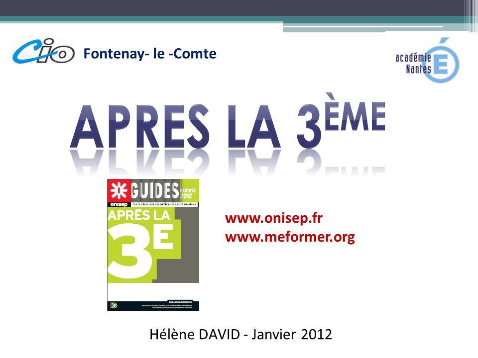 Fontenay- le -Comte www.onisep.fr www.meformer.org Hélène DAVID - Janvier 2012