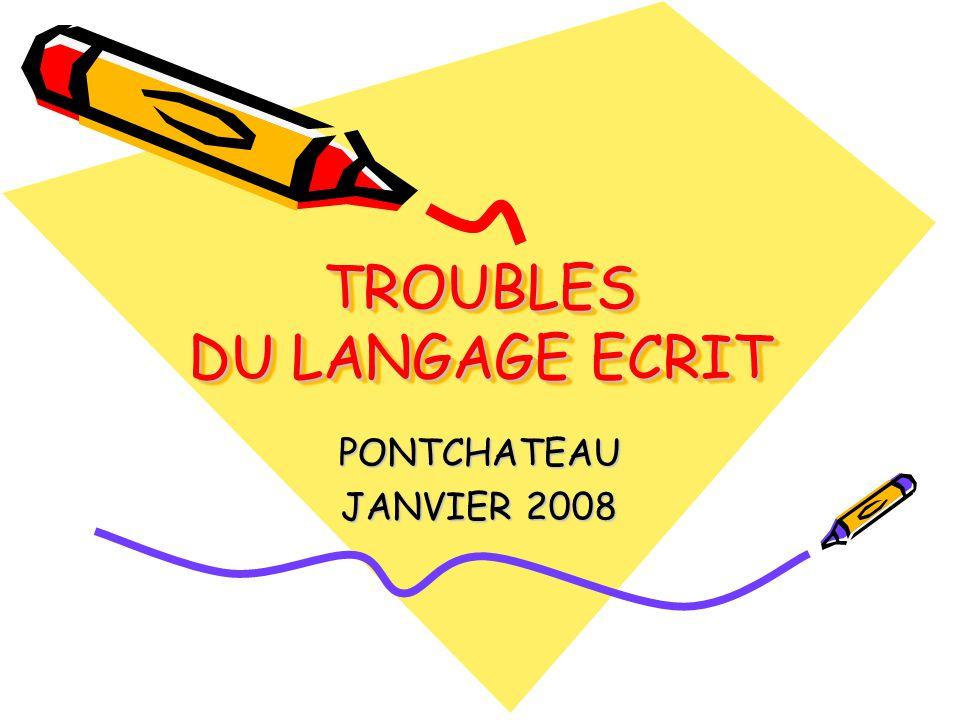 TROUBLES DU LANGAGE ECRIT PONTCHATEAU JANVIER 2008