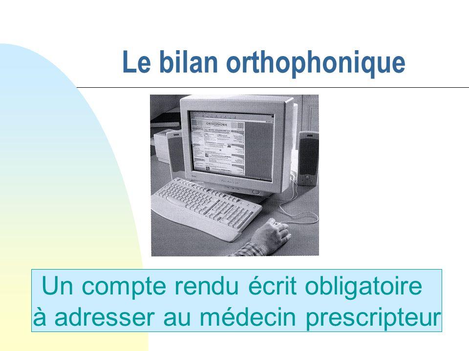 Le bilan orthophonique Un compte rendu écrit obligatoire à adresser au médecin prescripteur