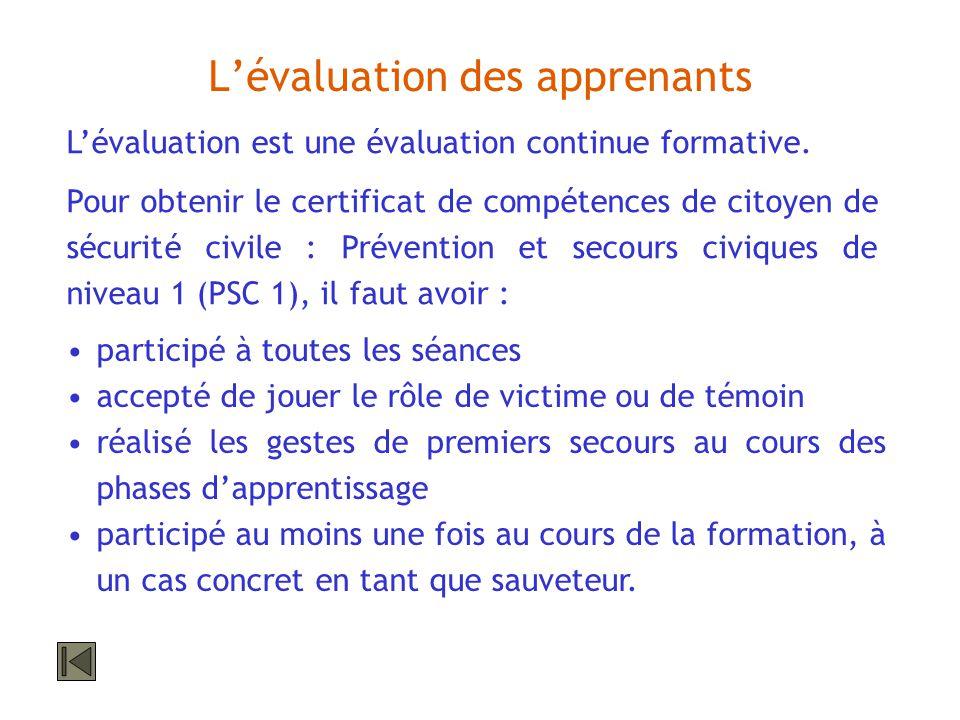 Lévaluation des apprenants Lévaluation est une évaluation continue formative. Pour obtenir le certificat de compétences de citoyen de sécurité civile