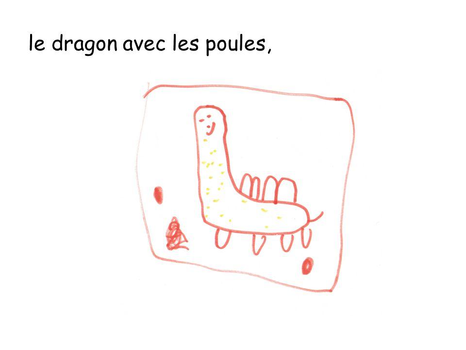 le dragon avec les poules,