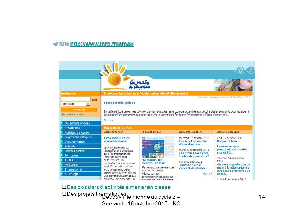 Site http://www.inrp.fr/lamap Site http://www.inrp.fr/lamaphttp://www.inrp.fr/lamap Des dossiers dactivités à mener en classe Des projets thématiques.
