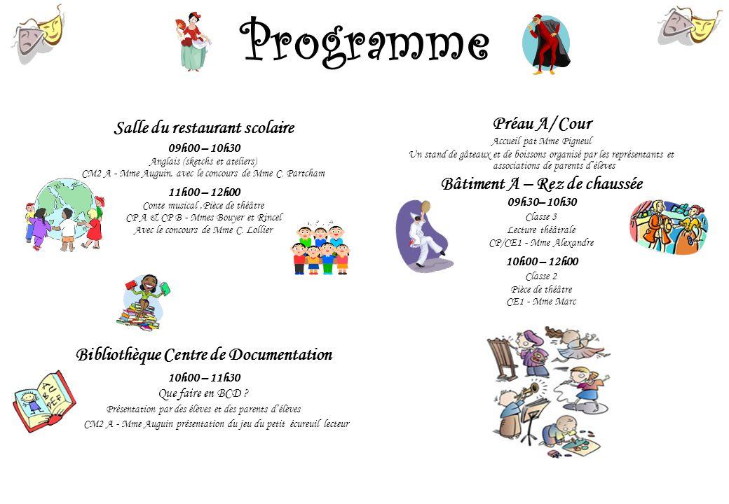 Programme Salle du restaurant scolaire 09h00 – 10h30 Anglais (sketchs et ateliers) CM2 A - Mme Auguin, avec le concours de Mme C. Partcham 11h00 – 12h