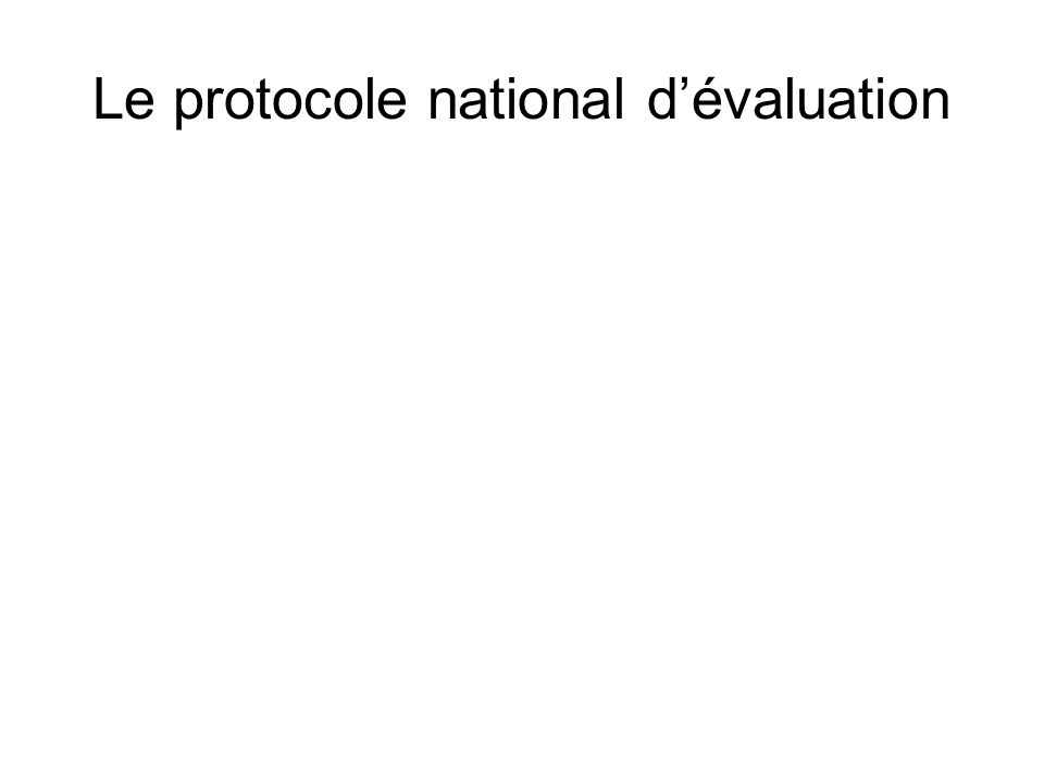 Le protocole national dévaluation