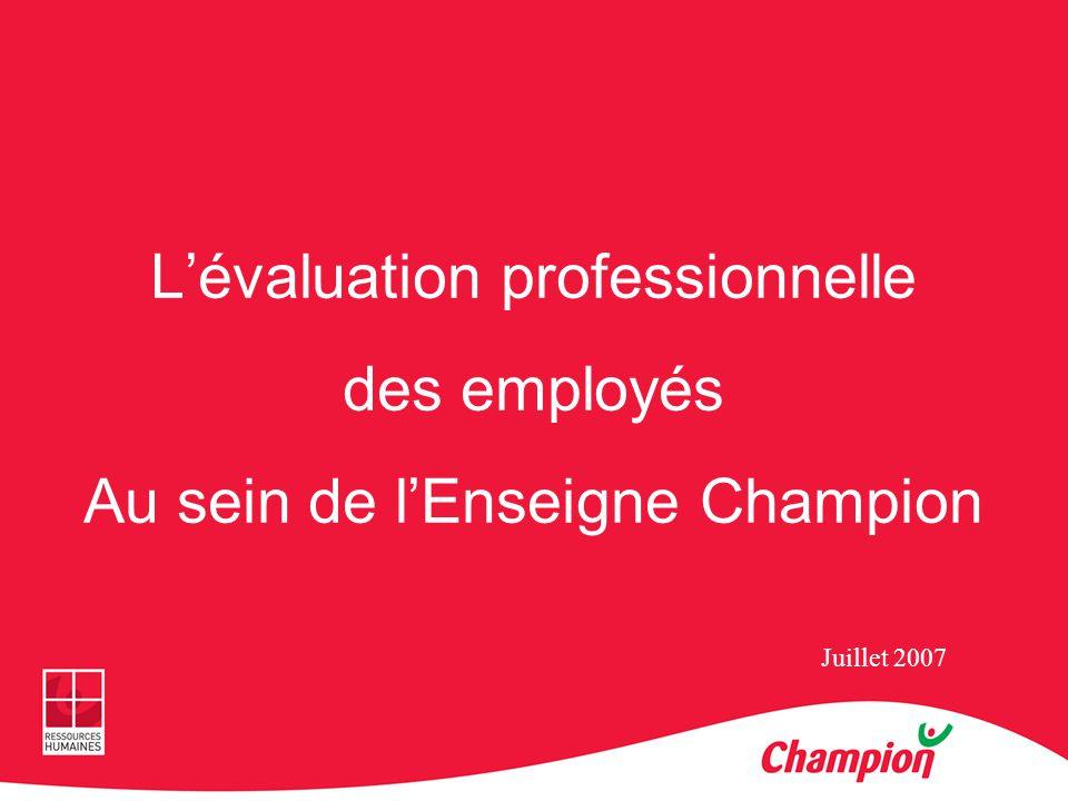 Lévaluation professionnelle des employés Au sein de lEnseigne Champion Juillet 2007